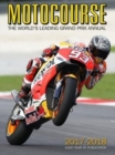 Image for MOTOCOURSE 2017/18 ANNUAL : The World's Leading Grand Prix and Superbike Annual