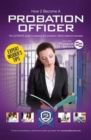 Image for How to Become a Probation Officer: The Ultimate Career Guide to Joining the Probation Service