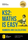 Image for KS2: Maths is Easy - Numbers and Calculations. In-depth revision advice for ages 7-11 on the new SATS curriculum. Achieve 100% (Revision Series).