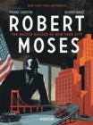 Image for Robert Moses  : the master builder of New York City