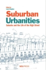 Image for Suburban urbanities  : suburbs and the life of the high street