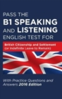 Image for Pass the B1 speaking and listening English test for British citizenship and settlement (or indefinite leave to remain)  : with practice questions and answers