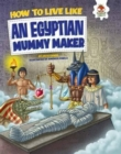 Image for How to live like an Egyptian mummy maker