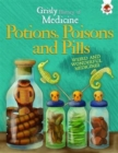 Image for Potions, poisons and pills  : weird and wonderful medicines