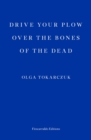 Image for Drive your plow over the bones of the dead