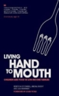 Image for Living Hand to Mouth : Children and Food in Low-Income Families