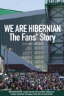 Image for We are Hibernian  : the fans' story