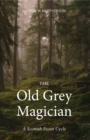 Image for The Old Grey Magician  : Fionn rediscovered