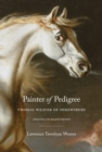 Image for Painter of pedigree  : Thomas Weaver of Shrewsbury - animal artist of the agricultural revolution