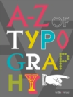 Image for A-Z of typography  : classification, anatomy, toolkit, attributes