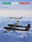 Image for Italian secret projects  : Regia Aeronautica's advanced aircraft, 1934-1943