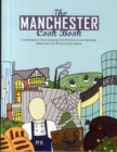 Image for The Manchester Cook Book : A Celebration of the Amazing Food & Drink on Our Doorstep