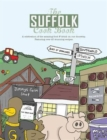 Image for The Suffolk Cook Book : A Celebration of the Amazing Food & Drink on Our Doorstep