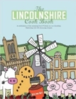 Image for The Lincolnshire Cook Book : A Celebration of the Amazing Food & Drink on Our Doorstep