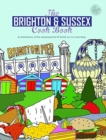 Image for The Brighton & Sussex cook book  : a celebration of the amazing food and drink on our doorstep