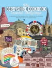 Image for The Derbyshire Cook Book: Second Helpings : A celebration of the amazing food and drink on your doorstep
