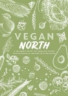 Image for Vegan North : A celebration of the amazing vegan food & drink in the north of England