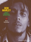 Image for Bob Marley  : roots reggae & revolution
