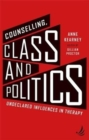 Image for Counselling, class and politics  : undeclared influences in therapy