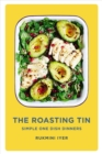 Image for The roasting tin  : simple one dish dinners