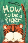 Image for How to be a tiger