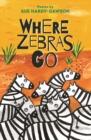 Image for Where zebras go