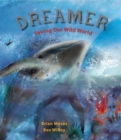 Image for Dreamer  : saving our wild world