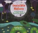 Image for Invisible nature  : a secret world beyond our senses