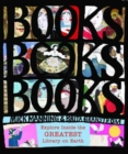 Image for Books, books, books  : explore inside the greatest library on Earth