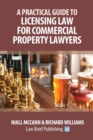 Image for A Practical Guide to Licensing Law for Commercial Property Lawyers