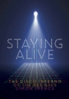 Image for Staying alive  : the disco inferno of the Bee Gees
