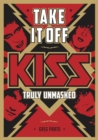Image for Take it off!  : Kiss truly unmasked