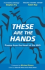 Image for These Are The Hands : Poems from the Heart of the NHS