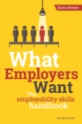 Image for What employers want  : the employability skills handbook