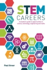 Image for STEM careers  : a student's guide to opportunities in science, technology, engineering and maths