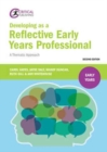 Image for Developing as a reflective early years professional  : a thematic approach