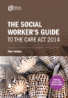 Image for The social worker's guide to the Care Act 2014