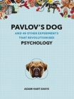 Image for Pavlov's dog and 49 other experiments that revolutionised psychology