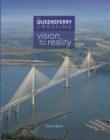 Image for The Queensferry Crossing : Vision to Reality