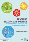 Image for Teaching reading and phonics to children with language and communication delay