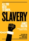 Image for Slavery  : the history and legacy of one of the world's most brutal institutions
