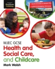 Image for WJEC GCSE Health and Social Care, and Childcare