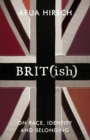 Image for Brit(ish)  : on race, identity and belonging