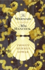 Image for The mermaid and Mrs Hancock  : a history in three volumes