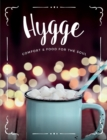 Image for Hygge : Comfort & Food for the Soul: A Cosy Collection of Comfort Food, Drinks & Lifestyle Recipes for You, Your Friends & Family to Enjoy