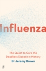 Image for Influenza  : the quest to cure the deadliest disease in history