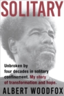Image for Solitary : Unbroken by Four Decades in Solitary Confinement. My Story of Transformation and Hope