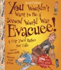 Image for You wouldn't want to be a Second World War evacuee!  : a trip you'd rather not take