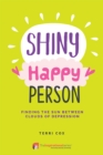 Image for Shiny happy person  : finding the sun between clouds of depression