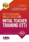 Image for Pass the professional skills tests for initial teacher training  : training & 100s of mock questions